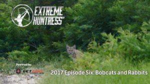 Extreme Huntress 2017: Bobcats and Rabbits – Ep 6