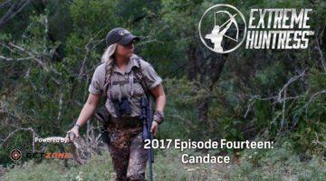 Extreme Huntress 2017: Candace – Ep 14