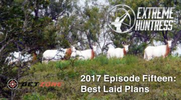 Extreme Huntress 2017: Best Laid Plans – Ep 15