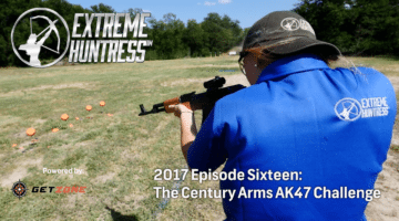 Extreme Huntress 2017: Century Arms AK47 Challenge Part One – Ep 16