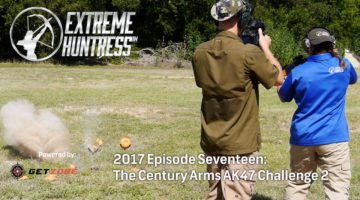 Extreme Huntress 2017: Century Arms AK47 Challenge Part Two – Ep 17