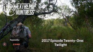 Extreme Huntress 2017: Twilight – Ep 21
