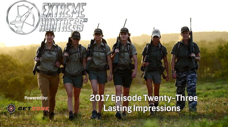 Extreme Huntress 2017: Lasting Impressions – Ep 23
