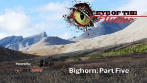 Eye of the Hunter: Bighorn – Episode 5