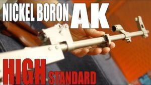 NICKEL-BORON AKs!?   High Standard Firearms