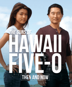 The Guns Of Hawaii Five-0, Then And Now