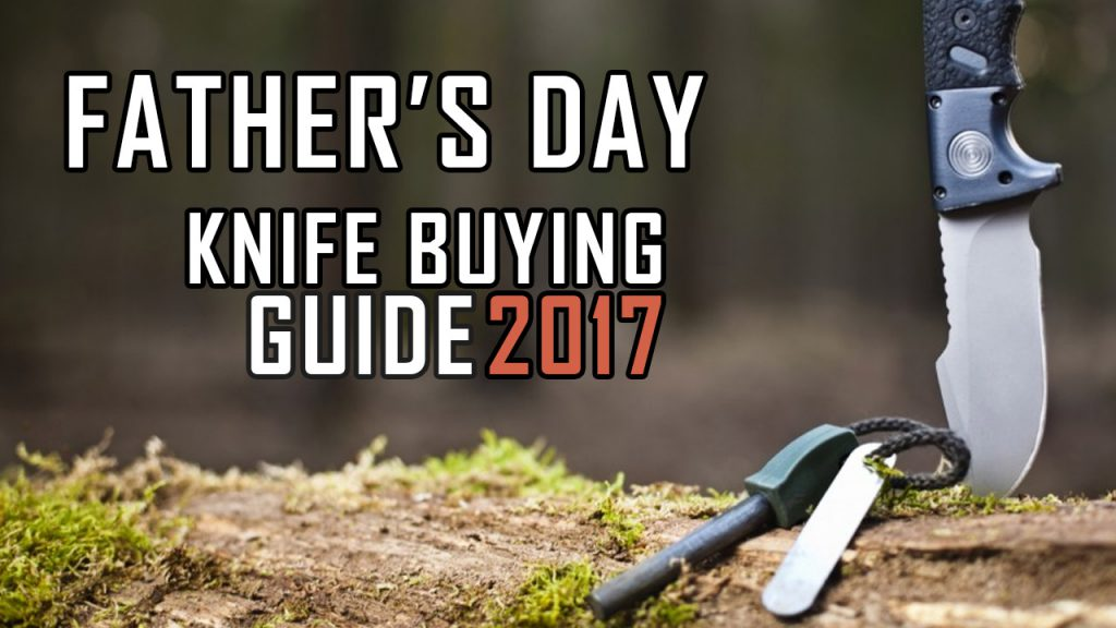 Father's Day Knife Buying Guide 2017